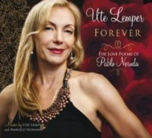 Forever - The Love Poems of Pablo Neruda