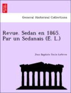 Revue. Sedan en 1865. Par un Sedanais (E´. L.)