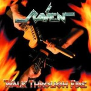 Raven: Walk Through Fire Plus Bonus Track