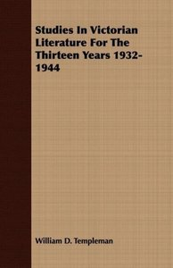 Studies In Victorian Literature For The Thirteen Years 1932-1944