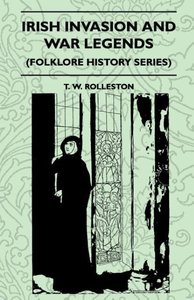 Irish Invasion And War Legends (Folklore History Series)