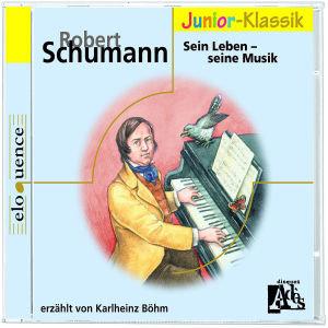 R.Schumann: Sein Leben-( Eloquence Junior )