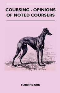 Coursing - Opinions Of Noted Coursers