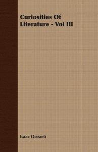 Curiosities Of Literature - Vol III