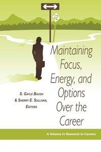 Maintaining Focus, Energy, and Options Over the Career (PB)
