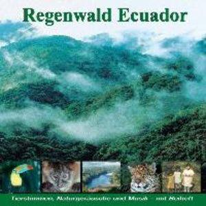 Regenwald Ecuador - Fischertukan, Jaguar, Ozelot, Waldhund... CD