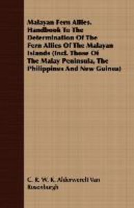 Malayan Fern Allies. Handbook To The Determination Of The Fern A