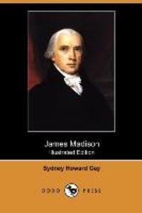 James Madison (Illustrated Edition) (Dodo Press)