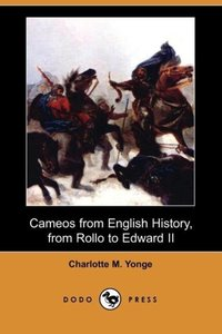Cameos from English History, from Rollo to Edward II (Dodo Press