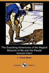 The Surprising Adventures of the Magical Monarch of Mo and His P