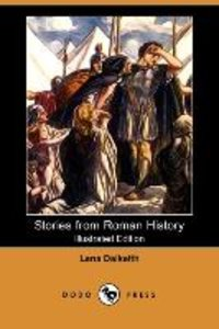 Stories from Roman History (Illustrated Edition) (Dodo Press)