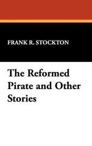 The Reformed Pirate and Other Stories