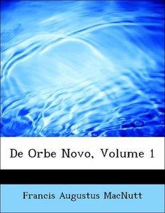 De Orbe Novo, Volume 1