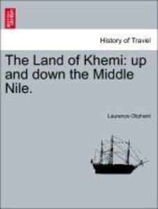 The Land of Khemi: up and down the Middle Nile.