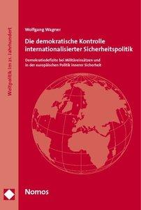 Die demokratische Kontrolle internationalisierter Sicherheitspol