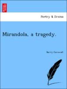 Mirandola, a tragedy.