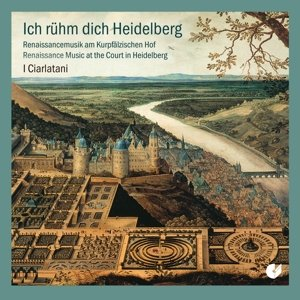 Ich rühm dich Heidelberg-Renaissancemusik
