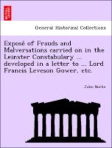 Expose´ of Frauds and Malversations carried on in the Leinster C
