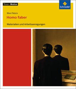 Homo faber: Materialien und Arbeitsanregungen