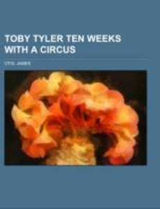 Toby Tyler Ten Weeks with a Circus