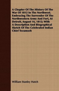 A Chapter Of The History Of The War Of 1812 In The Northwest. Em