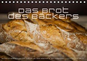 Emotionale Momente: Das Brot des Bäckers. (Tischkalender 2016 DI