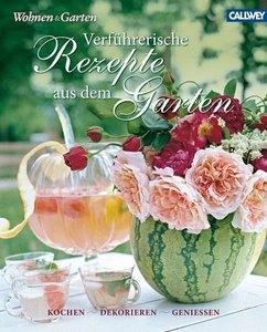 Verführerische Rezepte aus dem Garten