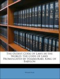 The Oldest Code of Laws in the World: The Code of Laws Promulgat
