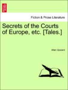 Secrets of the Courts of Europe, etc. [Tales.]