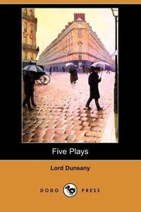Five Plays (Dodo Press)