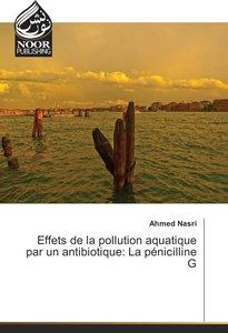 Effets de la pollution aquatique par un antibiotique: La pénicil