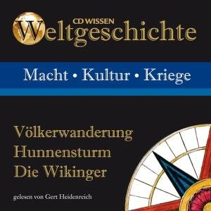 Weltgeschichte - Völkerwanderung, Hunnensturm, Die Wikinger