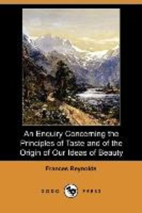 An Enquiry Concerning the Principles of Taste and of the Origin