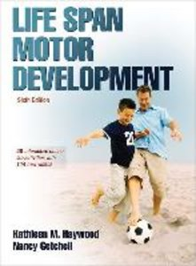 Life Span Motor Development. With Web Study Guide