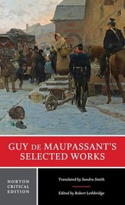 Guy de Maupassant\'s Selected Works