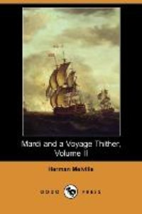 Mardi and a Voyage Thither, Volume II (Dodo Press)