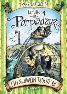 Familie Pompadauz 03. Ein Schwein taucht ab