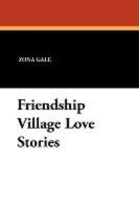 Friendship Village Love Stories