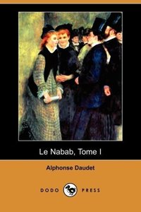 Le Nabab, Tome I (Dodo Press)