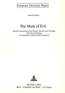 The Mask of Evil: Brecht's Response to the Poetry, Theatre and T