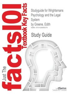 Studyguide for Wrightsmans Psychology and the Legal System by Gr