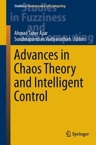 Advances in Chaos Theory and Intelligent Control