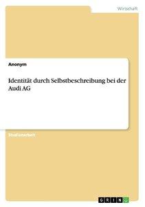 Identität durch Selbstbeschreibung bei der Audi AG