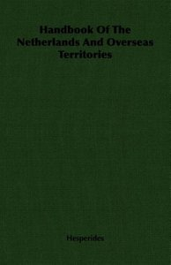 Handbook Of The Netherlands And Overseas Territories