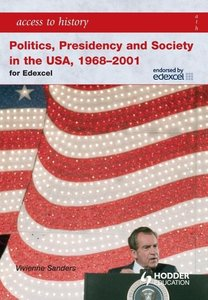 Politics, Presidency and Society in the USA 1968-2001