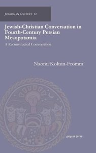 Jewish-Christian Conversation in Fourth-Century Persian Mesopota