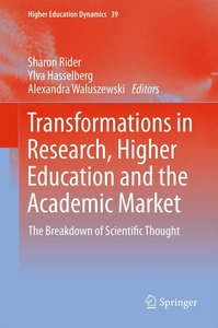 Transformations in Research, Higher Education and the Academic M