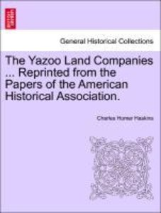 The Yazoo Land Companies ... Reprinted from the Papers of the Am