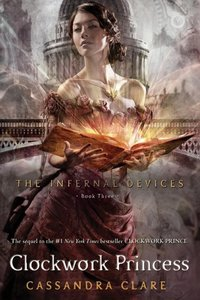 The Infernal Devices 03. Clockwork Princess
