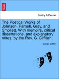 The Poetical Works of Johnson, Parnell, Gray, and Smollett. With